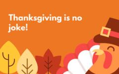Thanksgiving is no joke!